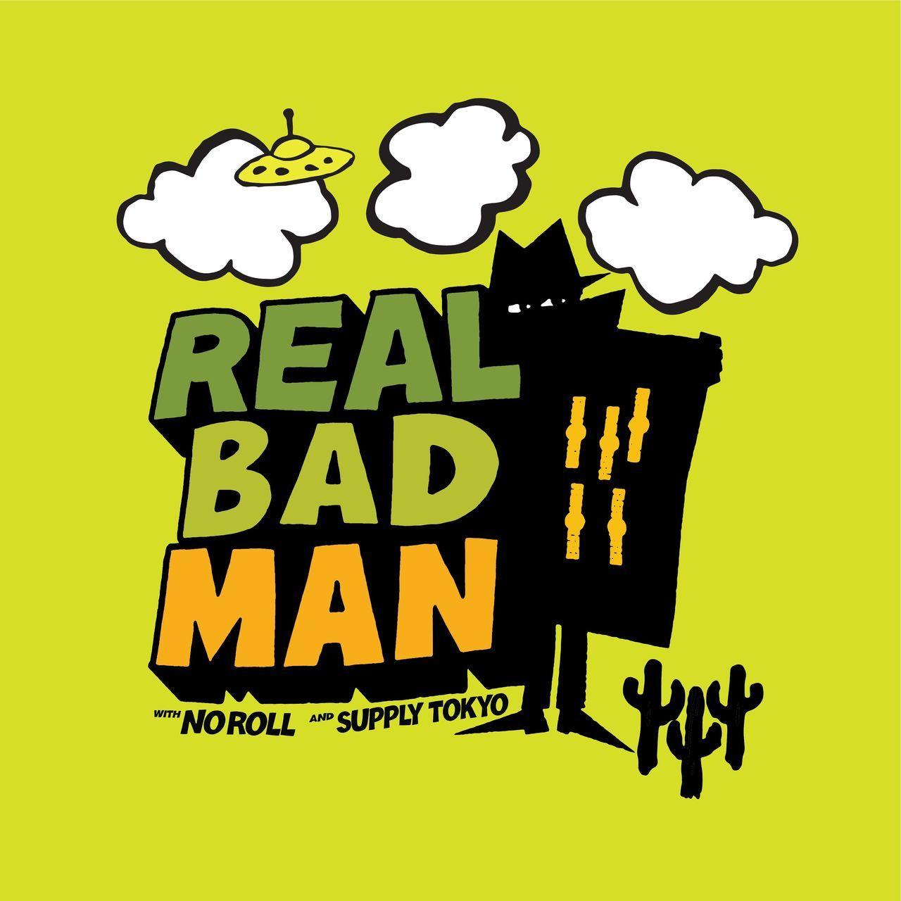 NOROLL ノーロール REAL BAD MAN